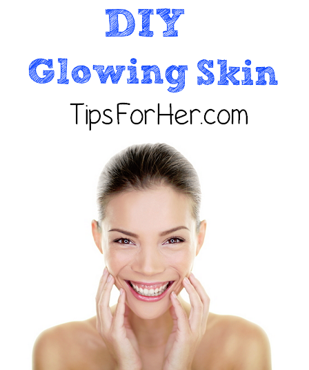 DIY Glowing Skin