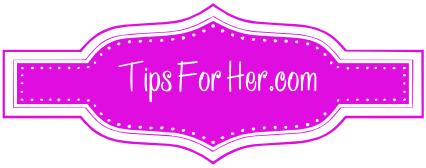 Tips For Her – DIY Beauty Tips & Tricks
