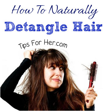 Naturally Detangle Hair