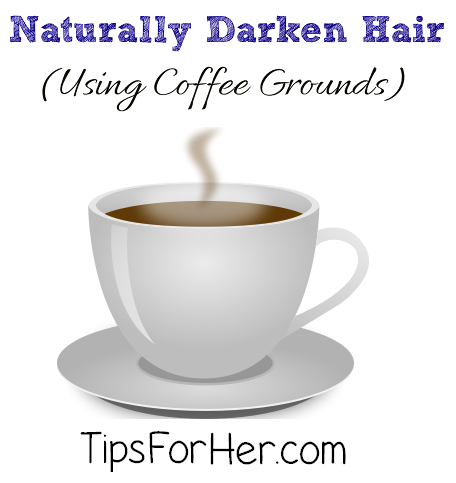 Naturally Darken Hair Using Coffee