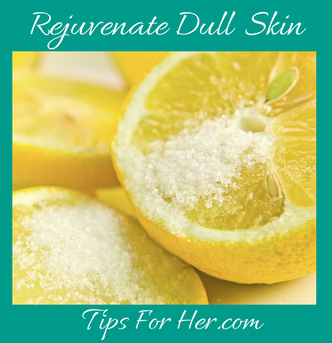Rejuvenate Dull Skin