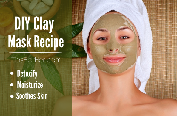 Diy Clay Mask Recipe