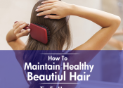 How To Maintain Healthy & Beautiful Hair
