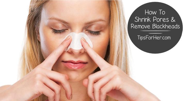 How To Shrink Pores & remove Blackheads