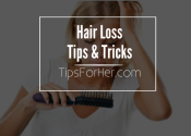 Hair Loss Tips & Tricks