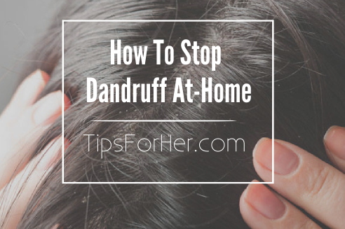 How To Stop Dandruff At Home