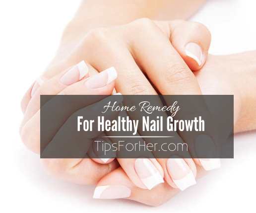 Home Remedy for Healthy Nail Growth