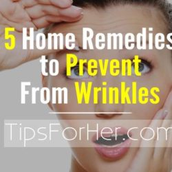 home-remedies-to-prevent-from-wrinkles
